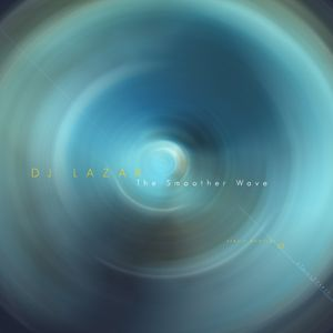 DJ Lazar - The Smoother Wave