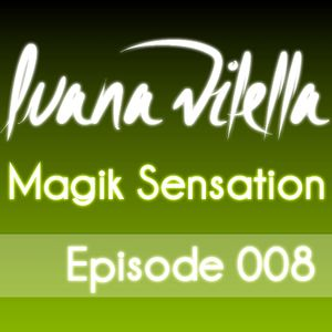 Magik Sensation - Episode 008 (Mixed by Luana Vilella)