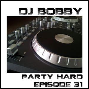 Dj Bobby - Party Hard Ep.31