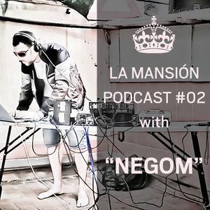 La Mansión Podcast #2: Negom - Sounds of the Keller [Minimal-Techno]