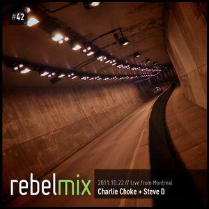 Rebel Mix 042 - 2011.10.22 - Charlie Choke, Steve D