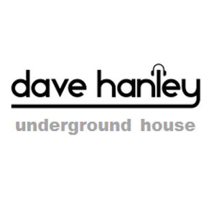 DJ Dave Hanley: Underground House