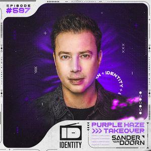 Sander van Doorn - Identity #597 (Purple Haze takeover)