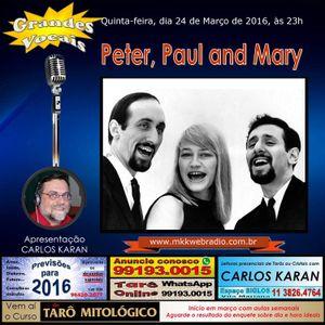 Programa Grandes Vocais 24/03/2016 - Peter Paul & Mary