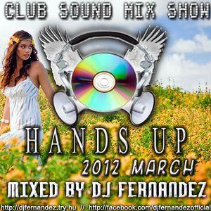 Club Sound Mix Show - 2012 March - Hands Up Set Mixed by Dj FerNaNdeZ (PROMO)