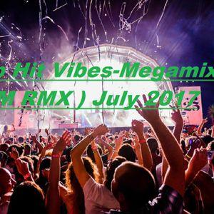 Top Hit Vibes-Megamix (Dj MsM RMX ) July 2017