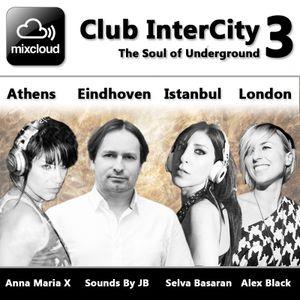 Mixcloud Club InterCity 3 - The Soul of Underground
