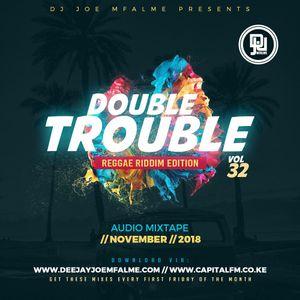 The Double Trouble Mixxtape 2018 Volume 32 Reggae Riddim