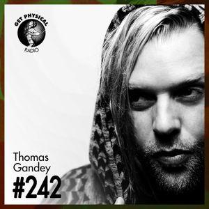 Get Physical Radio #242 mixed by Thomas Gandey