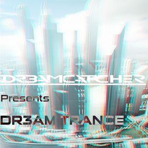DR3AMCATCHER PRESENTS: DR3AM TRANCE #5 Vocal Mix2 (1st time voice over)