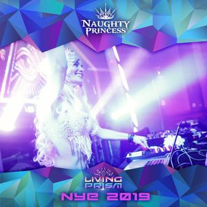 [Naughty Princess] Living Prism NYE 2019