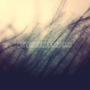 beTween|dReams