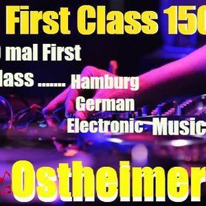 First Class 150 ....Ostheimer 60 min best of the best ....New 2016 Sound ...Hamburg German Electroni