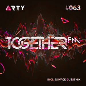 TOGETHER FM 063 (ROVACK GUEST MIX)