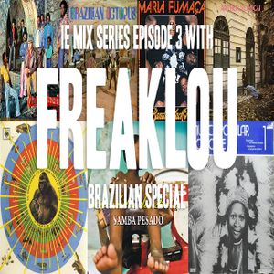 Freaklou - IE Mix Episode 3 (Brazilian Special)