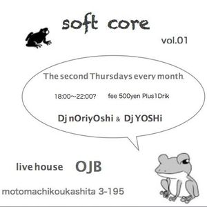 Soft Core @ OJB 2014-01-09 DJ mix by nOriyOshi