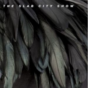 THE SLAB CITY SHOW SIX