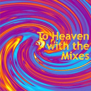 To heaven with the mixes by Pepone