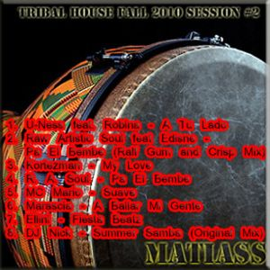 Tribal House Fall 2010 Mixed by Matiass session no. 2