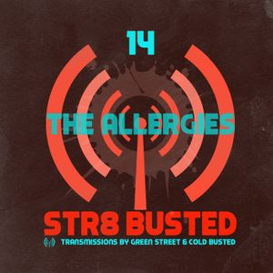 Str8 Busted Podcast #14: Green Street with - The Allergies - 2015.03.06