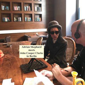 John Cooper Clarke interviewed in Berlin by Adrian Shephard 19.06.19
