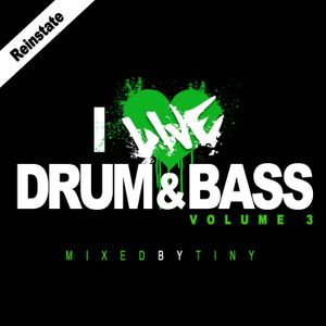 Reinstate, A Tiny Mix. I Live Drum & Bass Vol. 3