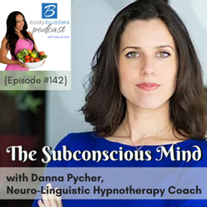 """Episode #142: """"The Subconscious Mind"""" with Danna Pycher"""