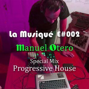 La Musique E#002 - Manuel Otero Special Mix (Progressive House)