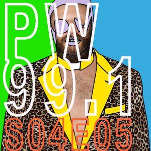PW 99.1 S04E05