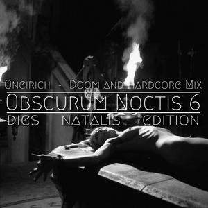 Obscurum Noctis 6 :: Oneirich - Hardcore Mix