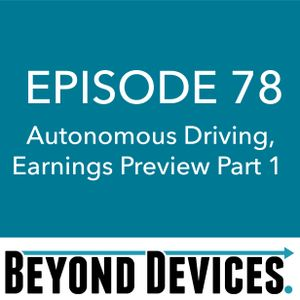 Episode 78 – Autonomous Driving, Earnings Preview Part 1