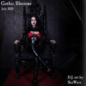 Gothic Illusions - July 2020 by DJ SeaWave