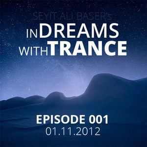 Seyit Ali Baser - Dreams With Trance Episode 001 [01.11.2012]