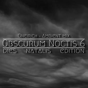 Obscurum Noctis 6 :: Oneirich - Ambient Mix