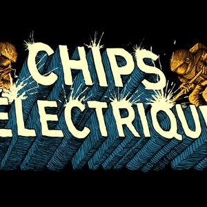 Chips Electriques (18/01/17)