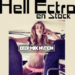 Hell Ectro en Stock #160 - 24-07-2015 - Selection + Me and My Monkey mix