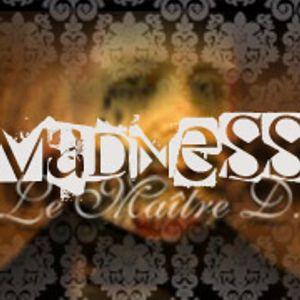 Le Maitre D. - Madness (pt1)
