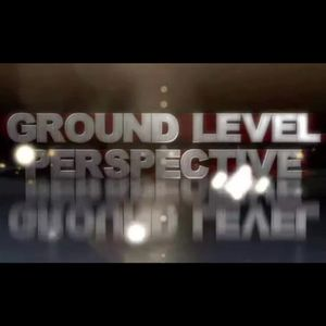 Ground Level Perspectives with Bryan Parker