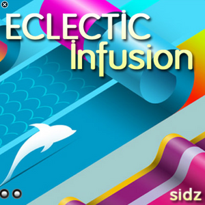Ecletic Infusion Mixed by Sidz