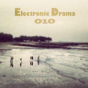 Electronic Drama EP-010 ( Akil mix 2012 )