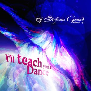 Stefana Grand @ I'll teach you 2 Dance mix