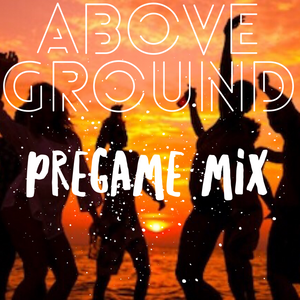 Above Ground Pregame