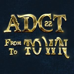 ADCT #22 - Septembre 2012 - From Town To Town (Part 1)
