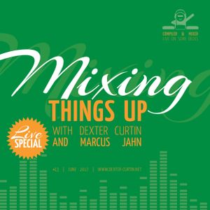 Dexter Curtin & Marcus Jahn - Mixing Things Up Live Special (June 2017)