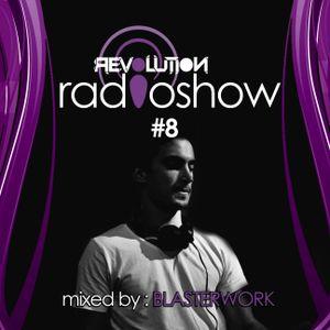 Revolution Radioshow #8 - BlasterWork