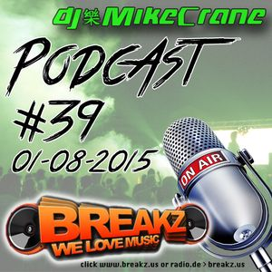 DJ MikeCrane Podcast #39 live@Breakz 08-2015