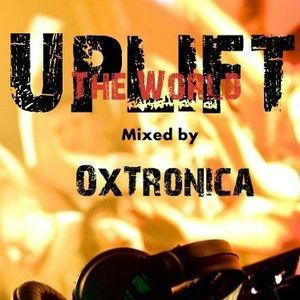 UPLIFT THE WORLD 001 - mixed by OxTronica on Trance-radio.org Aug 04 2014