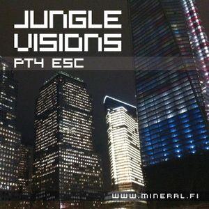 Esc - Jungle Visions pt4