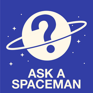 Ask A Spaceman #46 - How to Describe Astronomy to the Blind?