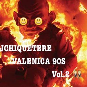 DJCHIQUETERE-Valencia 90s vol.2